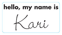 Hello, my name is Kari.